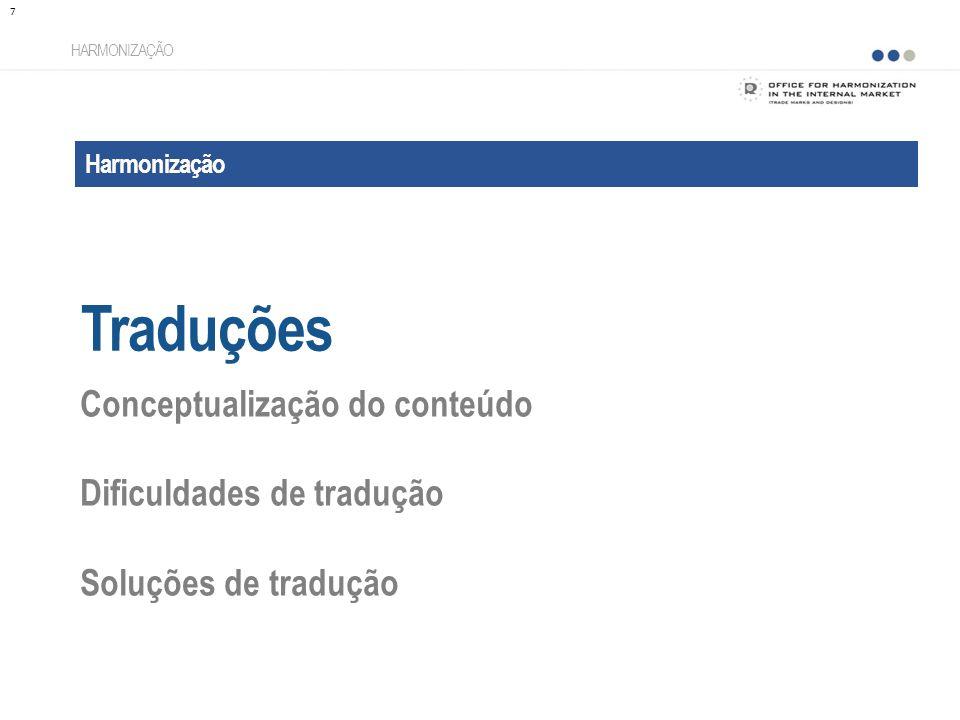 Harmonização Traduções HARMONIZAÇÃO Conceptualização do conteúdo Dificuldades de tradução Soluções de tradução 7