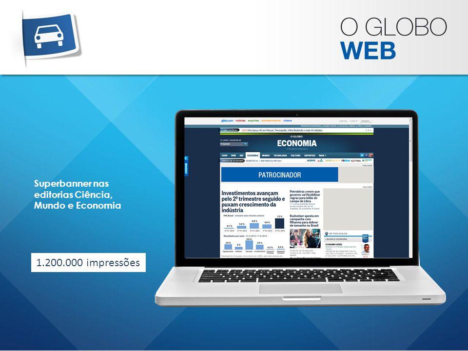 Superbanner nas editorias Ciência, Mundo e Economia 1.200.000 impressões