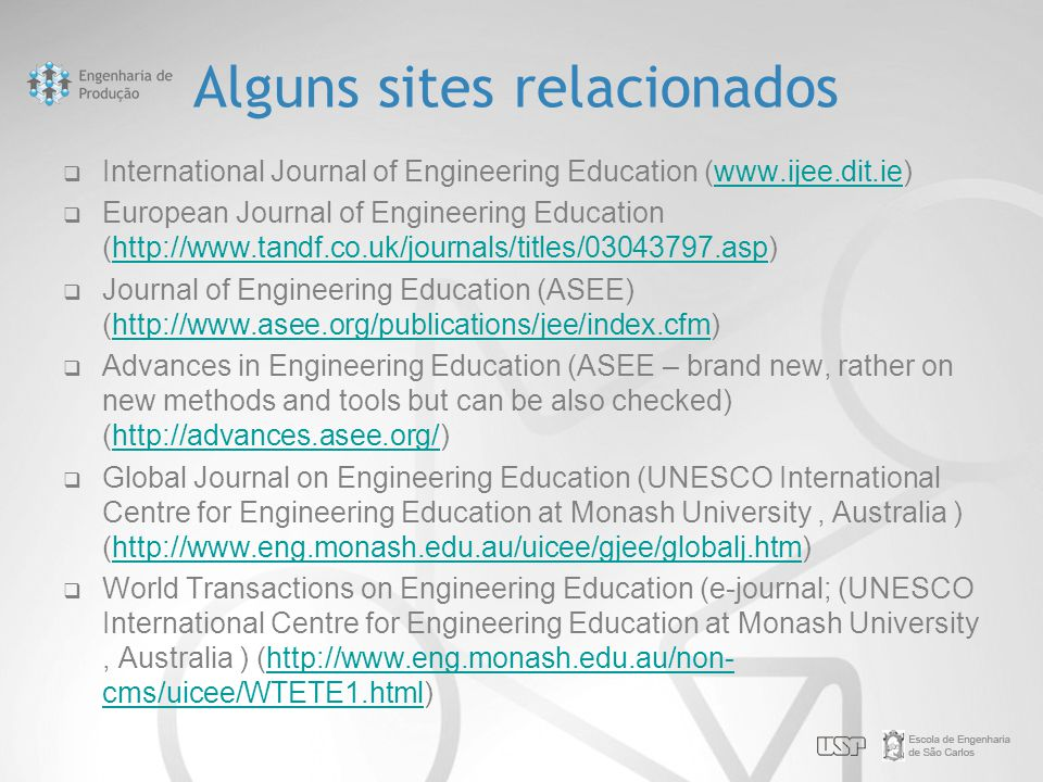 Alguns sites relacionados  International Journal of Engineering Education (www.ijee.dit.ie)www.ijee.dit.ie  European Journal of Engineering Educatio