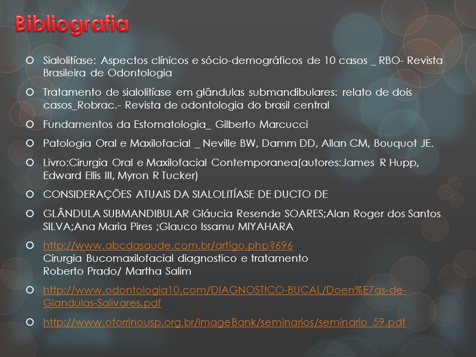  Sialolitíase: Aspectos clínicos e sócio-demográficos de 10 casos _ RBO- Revista Brasileira de Odontologia  Tratamento de sialolitíase em glândulas