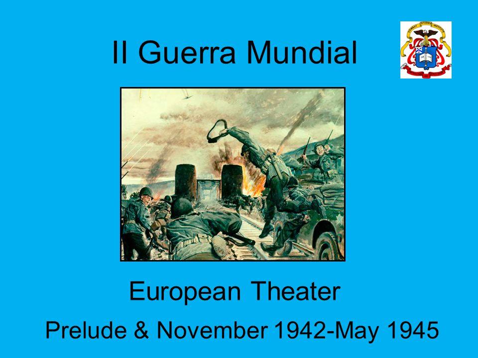 Segunda Guerra Mundial •Devido ao revanchismo e ao expansionismo do Eixo