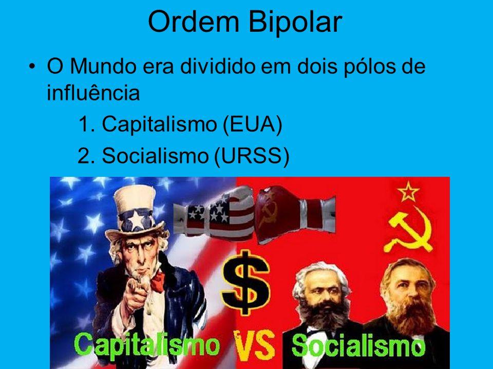 Mundo Dividido •Duas super potencias: 1. EUA – Capitalista 2. URSS - Socialista