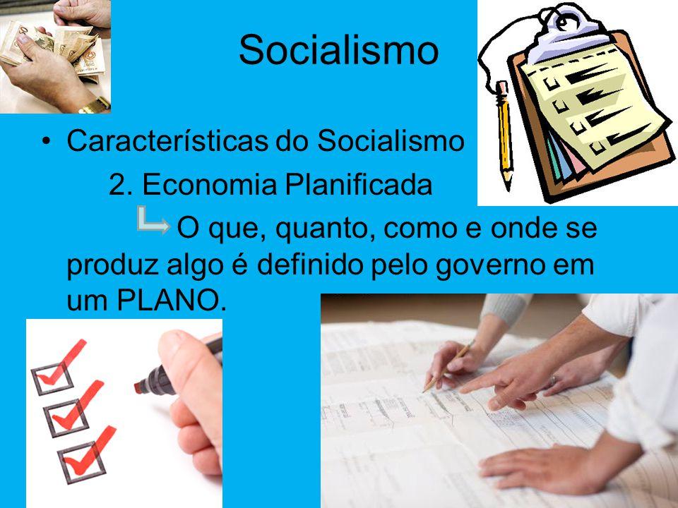 Socialismo •Características do Socialismo 1. Estatização O Governo é Dono de Tudo