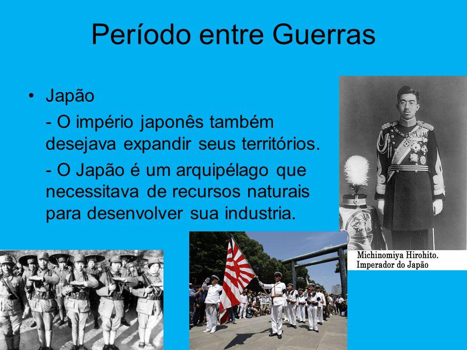 Período entre Guerras •Japão - O império japonês também desejava expandir seus territórios.