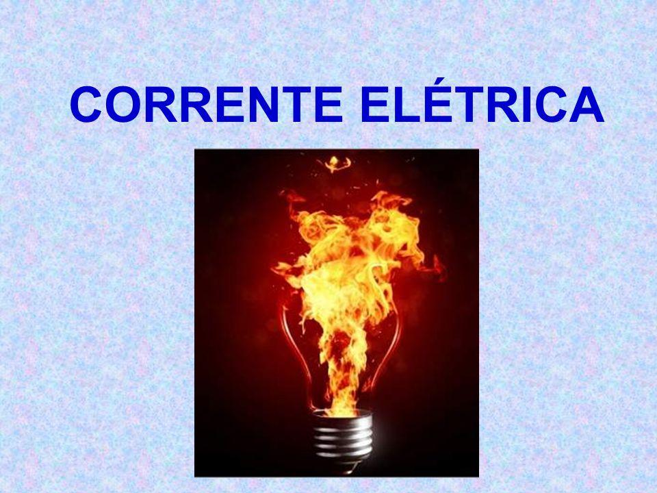 À PRESSÃO EXERCIDA SOBRE OS ELÉTRONS, CHAMAMOS DE TENSÃO ELÉTRICA OU ddp (Diferença de potencial).