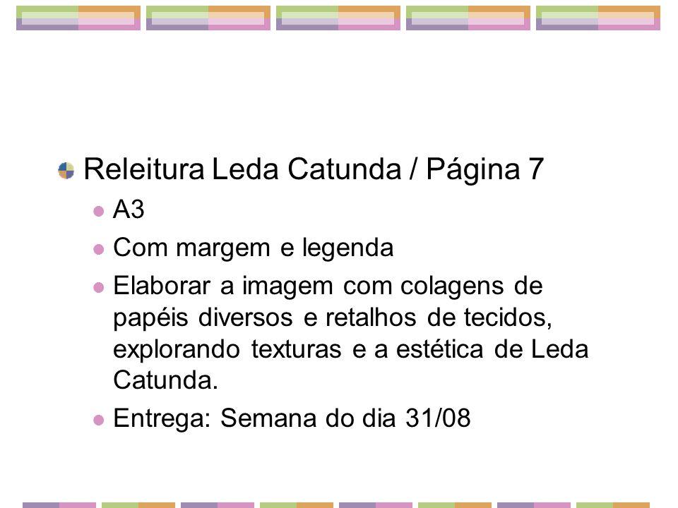 Releitura Leda Catunda / Página 7  A3  Com margem e legenda  Elaborar a imagem com colagens de papéis diversos e retalhos de tecidos, explorando te