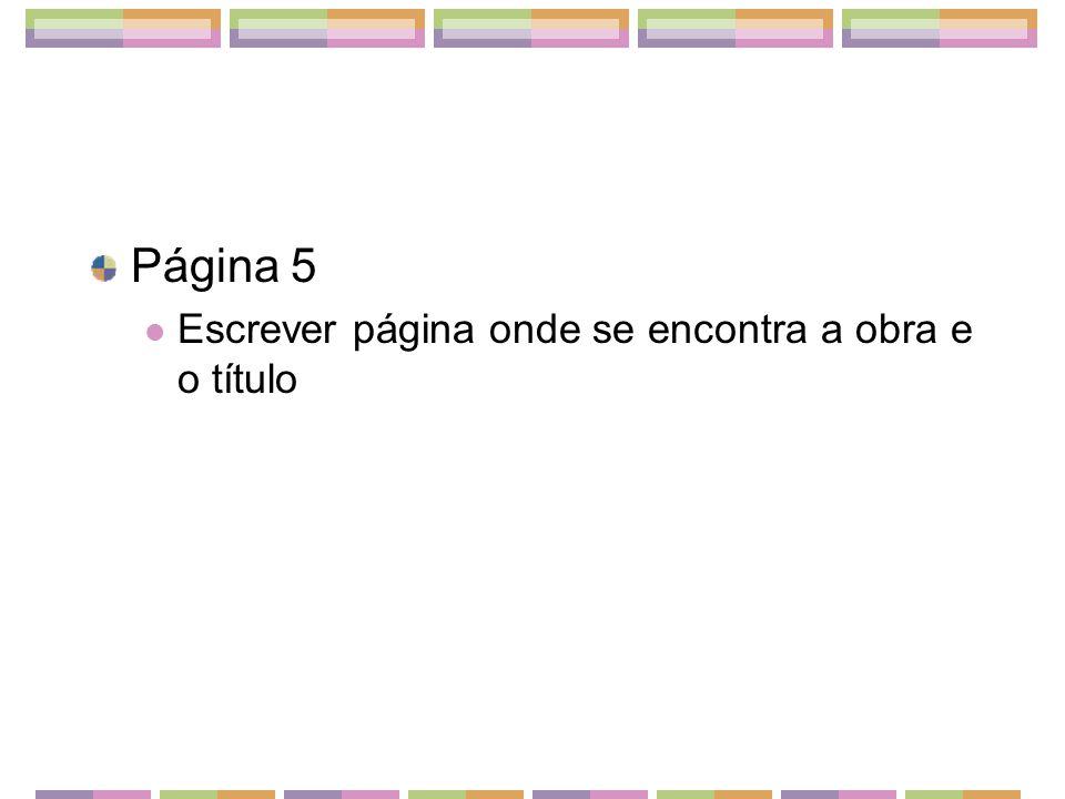 Correção página 5 1) P.4 – The swing (Fragonard) 2) P.3 – Judith (Elder) 3) P.3 – Clemens August as falconer (Horemans) 4) P.