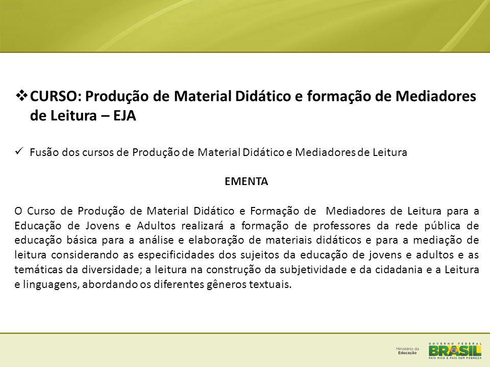  CURSO: Produção de Material Didático e formação de Mediadores de Leitura – EJA  Fusão dos cursos de Produção de Material Didático e Mediadores de L