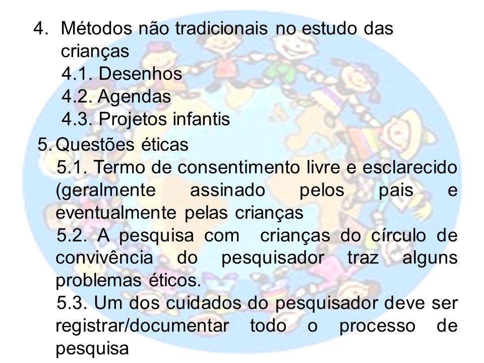 4.Métodos não tradicionais no estudo das crianças 4.1.