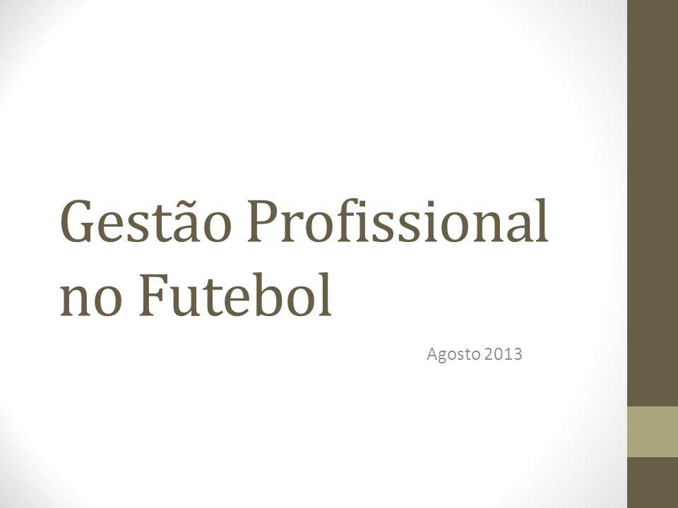 Gestão Profissional no Futebol Agosto 2013