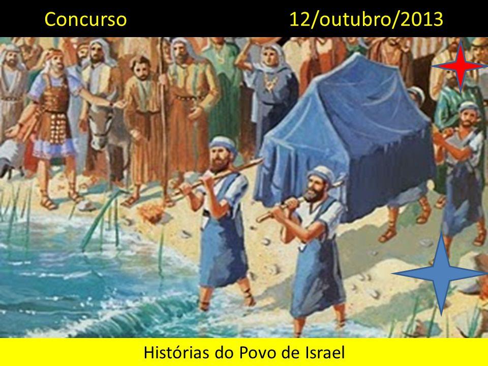 Histórias do Povo de Israel Concurso 12/outubro/2013
