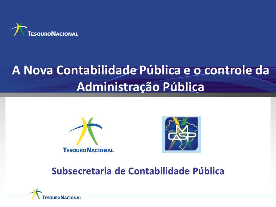A Nova Contabilidade Pública e o controle da Administração Pública Subsecretaria de Contabilidade Pública