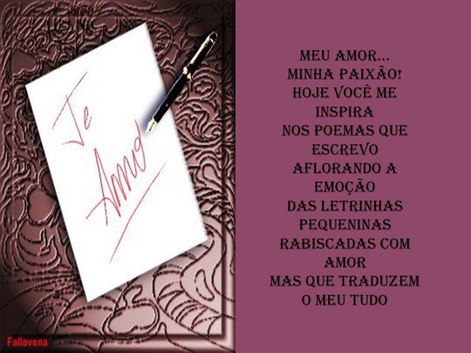 Amor! Lembra-se... Te envolvi num poema Aquele que escrevi Com você no coração Tornou-se depois minha vida...