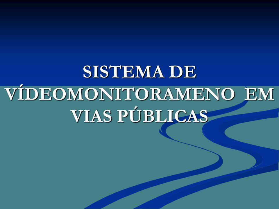 SISTEMA DE VÍDEOMONITORAMENO EM VIAS PÚBLICAS