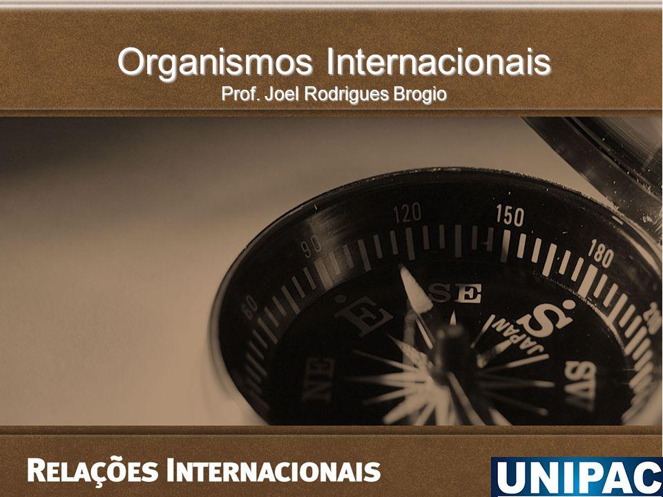 Módulos da Disciplina Módulo A – Natureza e práticas do Comércio Internacional Módulo B – Teorias das Organizações Internacionais Módulo C – Organismos Internacionais de Comércio Módulo D – Outras Organizações Internacionais