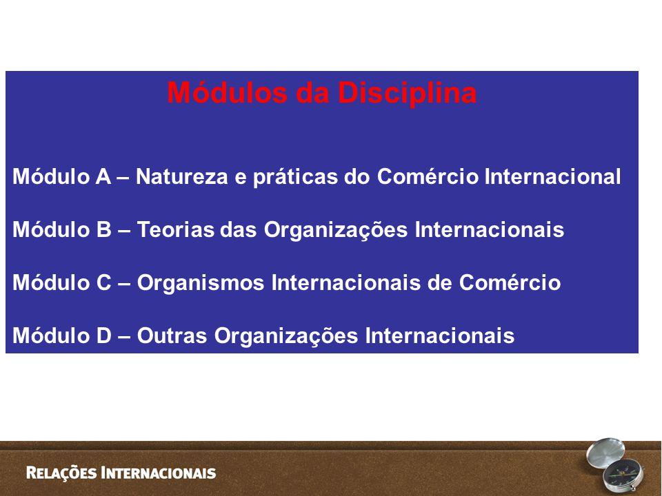 Organismos Internacionais de Comércio: Foros de negociações que regulam e arbitram conflitos advindos dos fluxos de comércio assimétricos.
