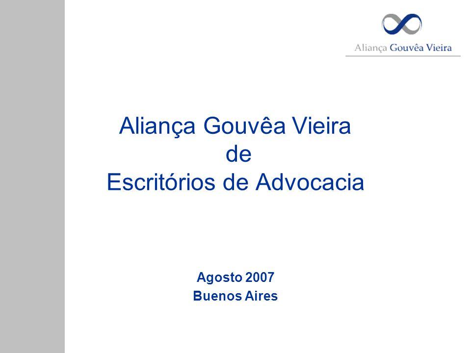 Aliança Gouvêa Vieira de Escritórios de Advocacia Agosto 2007 Buenos Aires