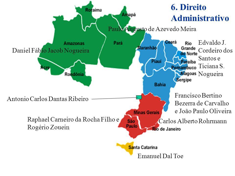 6. Direito Administrativo Daniel Fábio Jacob Nogueira Paulo Augusto de Azevedo Meira Edvaldo J. Cordeiro dos Santos e Ticiana S. Nogueira Francisco Be