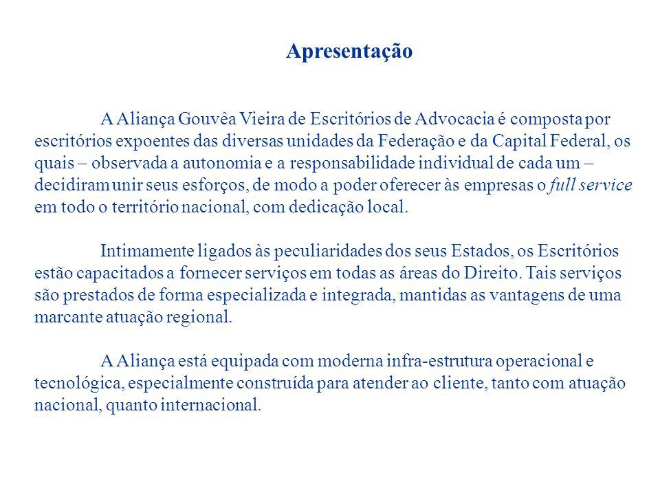 Apresentação A Aliança Gouvêa Vieira de Escritórios de Advocacia é composta por escritórios expoentes das diversas unidades da Federação e da Capital