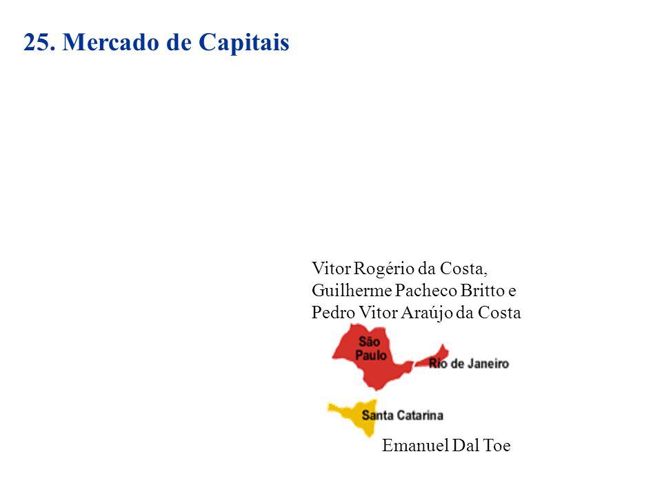25. Mercado de Capitais Vitor Rogério da Costa, Guilherme Pacheco Britto e Pedro Vitor Araújo da Costa Emanuel Dal Toe
