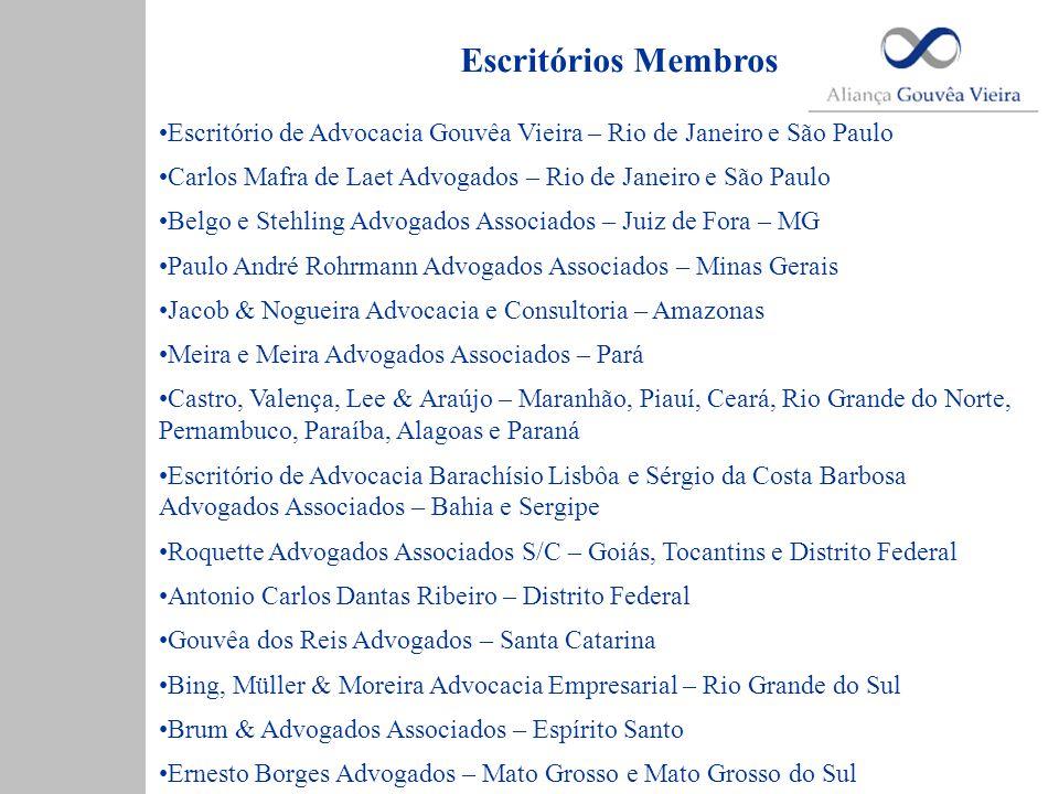 Escritórios Membros •Escritório de Advocacia Gouvêa Vieira – Rio de Janeiro e São Paulo •Carlos Mafra de Laet Advogados – Rio de Janeiro e São Paulo •