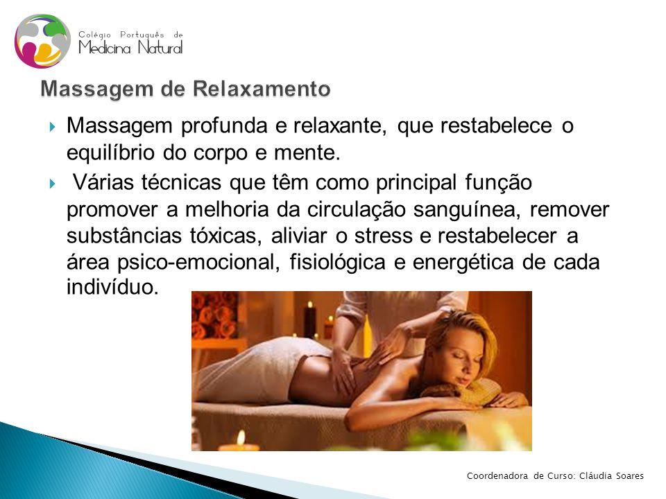  Massagem profunda e relaxante, que restabelece o equilíbrio do corpo e mente.  Várias técnicas que têm como principal função promover a melhoria da