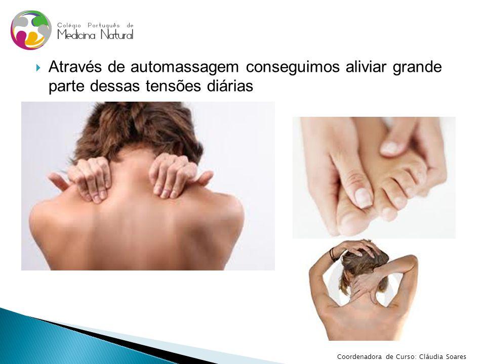  Acupressão  Estágio  Massagem Ayurvédica  Massagem Tailandesa  Shiatsu  Massagem Sueca  Estágio Coordenadora de Curso: Cláudia Soares