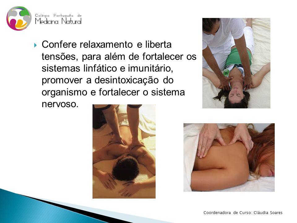  Confere relaxamento e liberta tensões, para além de fortalecer os sistemas linfático e imunitário, promover a desintoxicação do organismo e fortalec