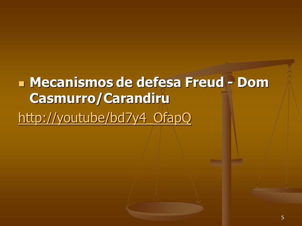 5  Mecanismos de defesa Freud - Dom Casmurro/Carandiru http://youtube/bd7y4_OfapQ