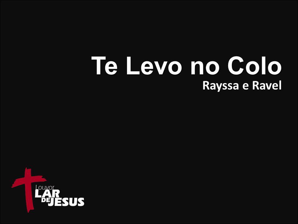 Te Levo no Colo Rayssa e Ravel