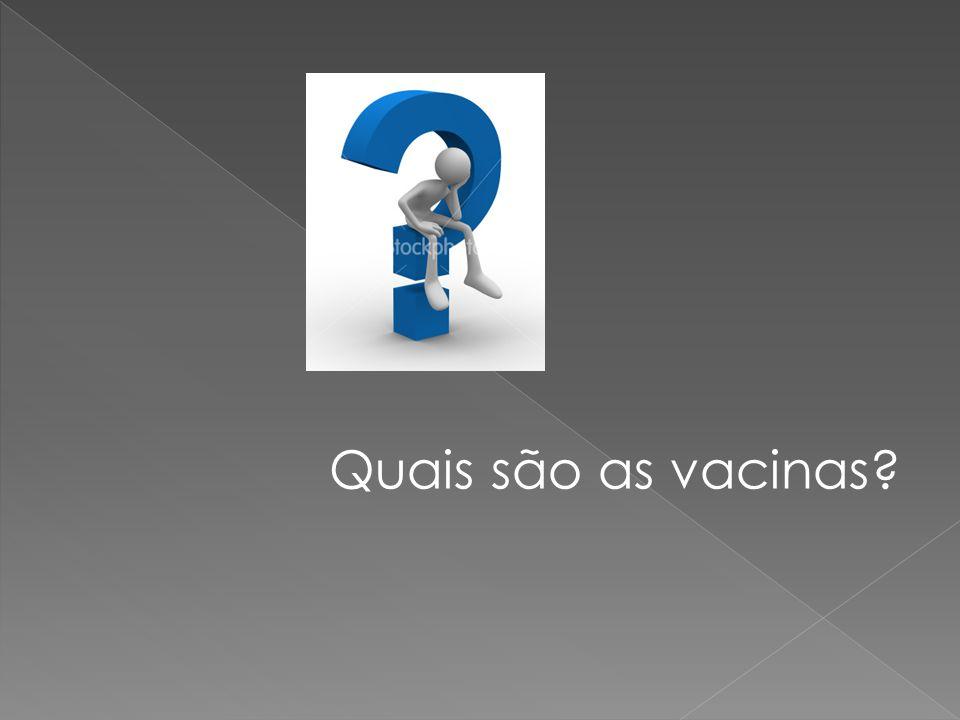 Quais são as vacinas?