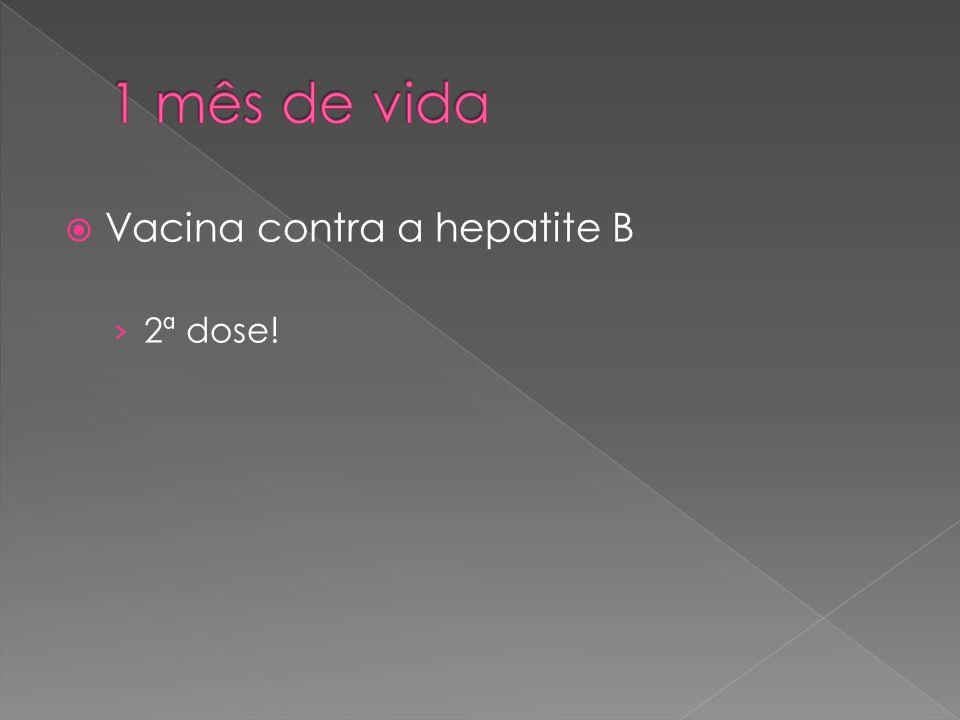  Tríplice bacteriana (DTP) › Contra: difteria, tétano e coqueluche › 1º reforço.