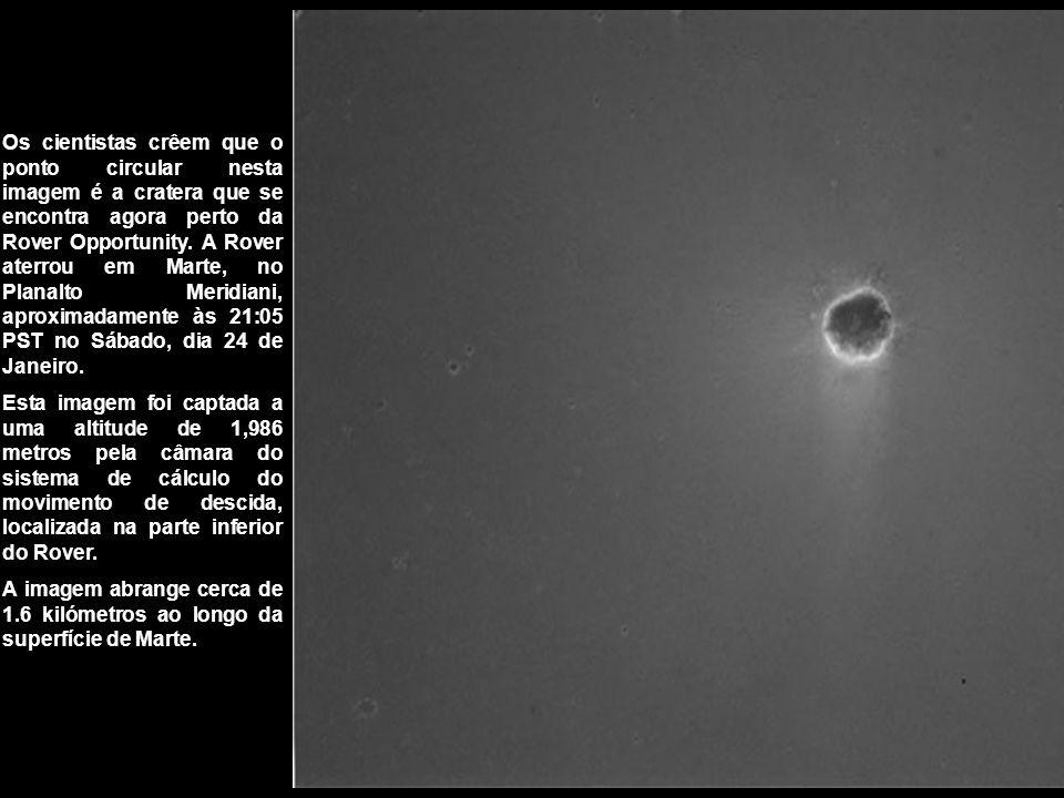 Os cientistas crêem que o ponto circular nesta imagem é a cratera que se encontra agora perto da Rover Opportunity.
