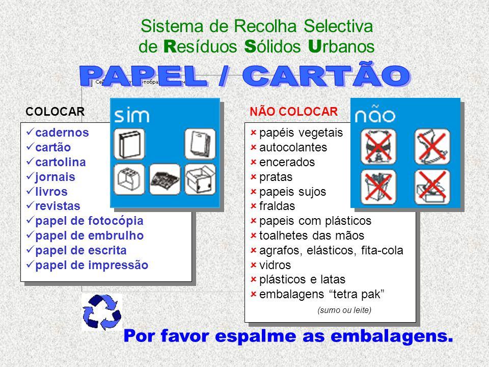  cadernos  cartão  cartolina  jornais  livros  revistas  papel de fotocópia  papel de embrulho  papel de escrita  papel de impressão  cader