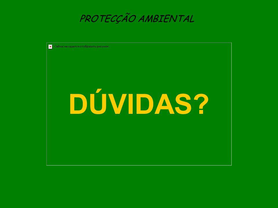 PROTECÇÃO AMBIENTAL DÚVIDAS?