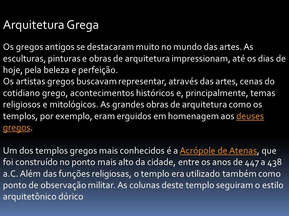Os gregos antigos se destacaram muito no mundo das artes.