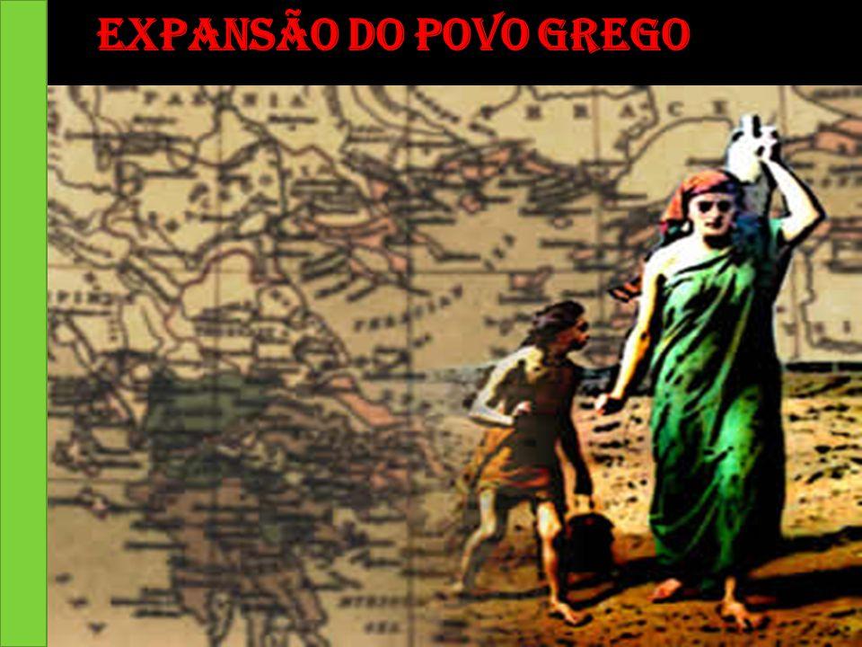 Expansão do povo grego Por volta dos séculos VII a.C e V a.C.