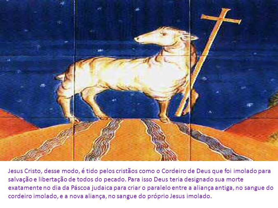 Jesus Cristo, desse modo, é tido pelos cristãos como o Cordeiro de Deus que foi imolado para salvação e libertação de todos do pecado.