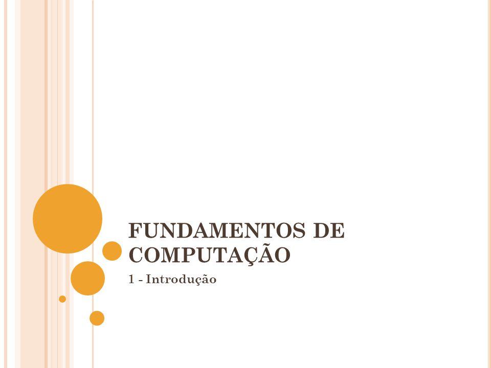 FUNDAMENTOS DE COMPUTAÇÃO 1 - Introdução