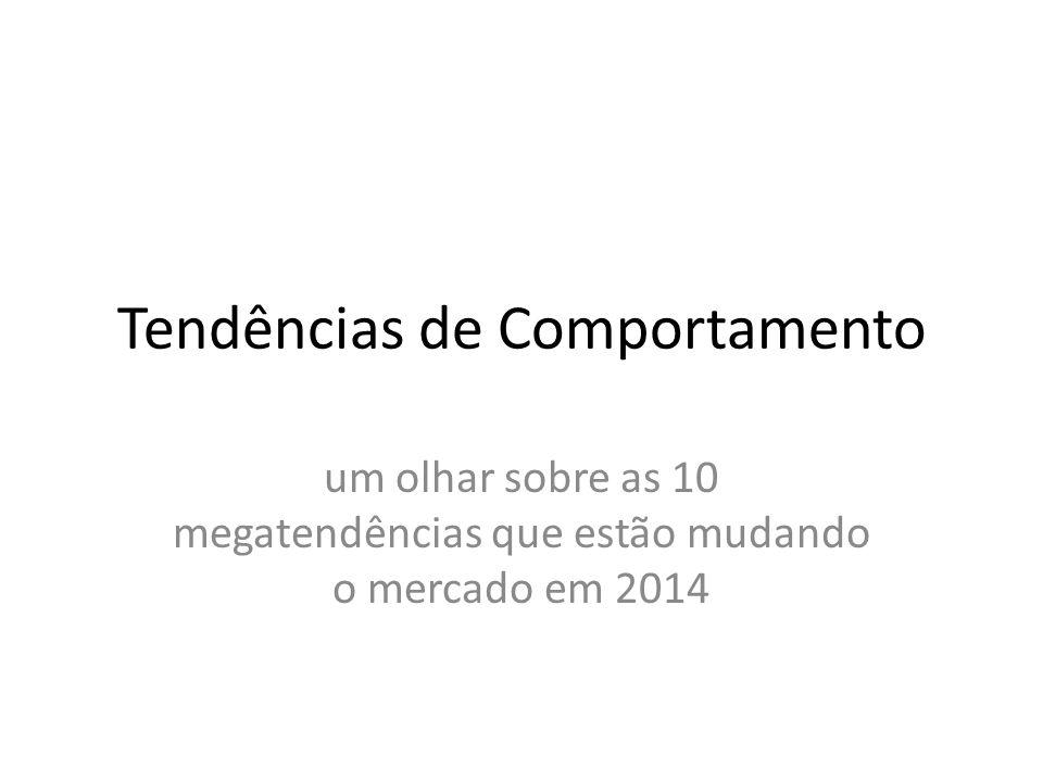 Tendências de Comportamento um olhar sobre as 10 megatendências que estão mudando o mercado em 2014