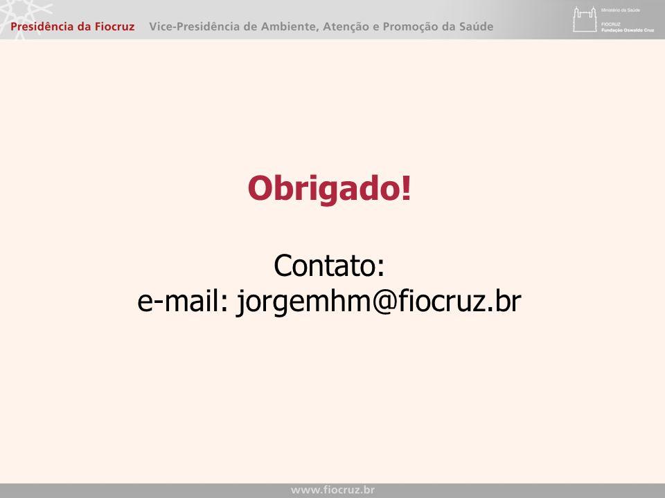 Obrigado! Contato: e-mail: jorgemhm@fiocruz.br