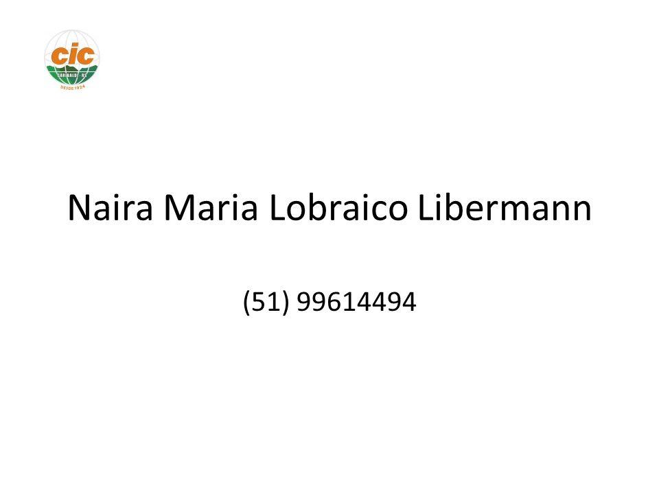 Naira Maria Lobraico Libermann (51) 99614494