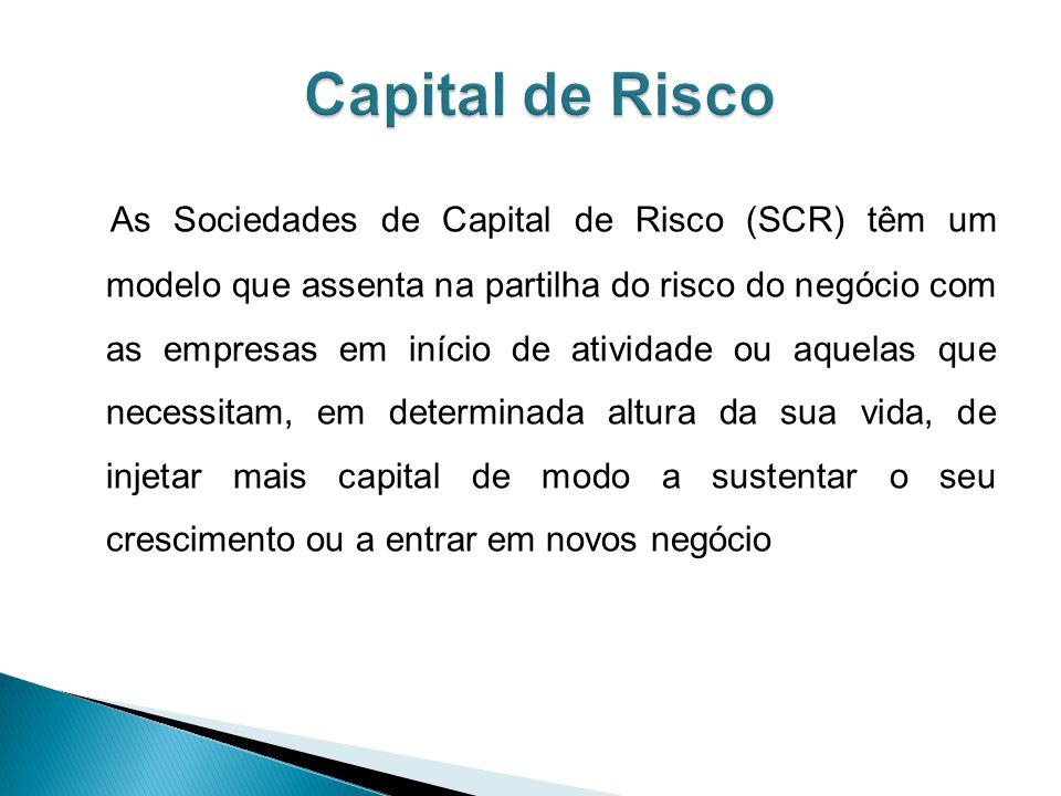As Sociedades de Capital de Risco (SCR) têm um modelo que assenta na partilha do risco do negócio com as empresas em início de atividade ou aquelas que necessitam, em determinada altura da sua vida, de injetar mais capital de modo a sustentar o seu crescimento ou a entrar em novos negócio