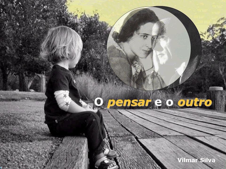 pensaroutro O pensar e o outro Vilmar Silva