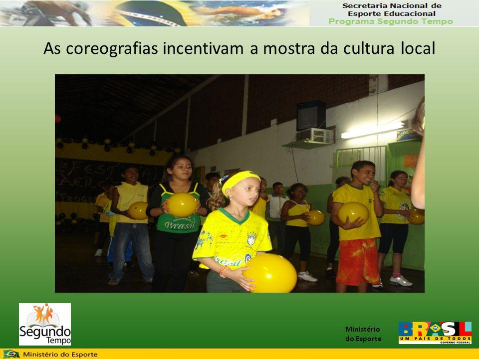 Ministério do Esporte As coreografias incentivam a mostra da cultura local