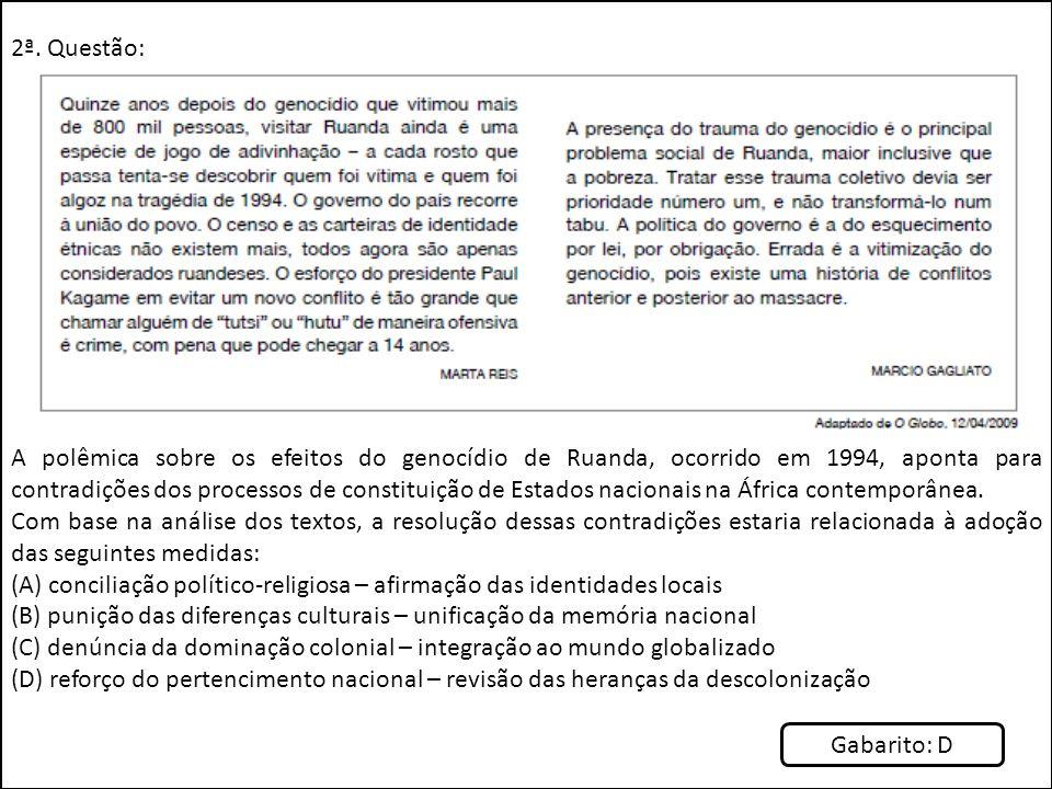 2ª. Questão: A polêmica sobre os efeitos do genocídio de Ruanda, ocorrido em 1994, aponta para contradições dos processos de constituição de Estados n