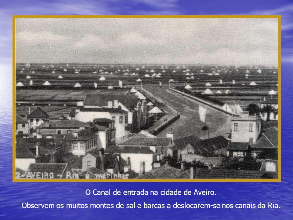 O Canal de entrada na cidade de Aveiro.
