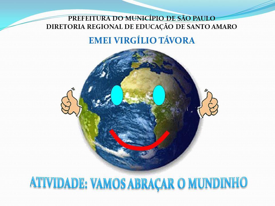 PREFEITURA DO MUNICÍPIO DE SÃO PAULO DIRETORIA REGIONAL DE EDUCAÇÃO DE SANTO AMARO EMEI VIRGÍLIO TÁVORA