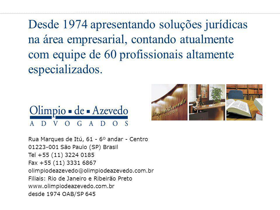 Rua Marques de Itú, 61 - 6º andar - Centro 01223-001 São Paulo (SP) Brasil Tel +55 (11) 3224 0185 Fax +55 (11) 3331 6867 olimpiodeazevedo@olimpiodeaze
