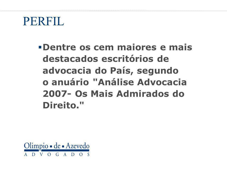 PERFIL  Dentre os cem maiores e mais destacados escritórios de advocacia do País, segundo o anuário